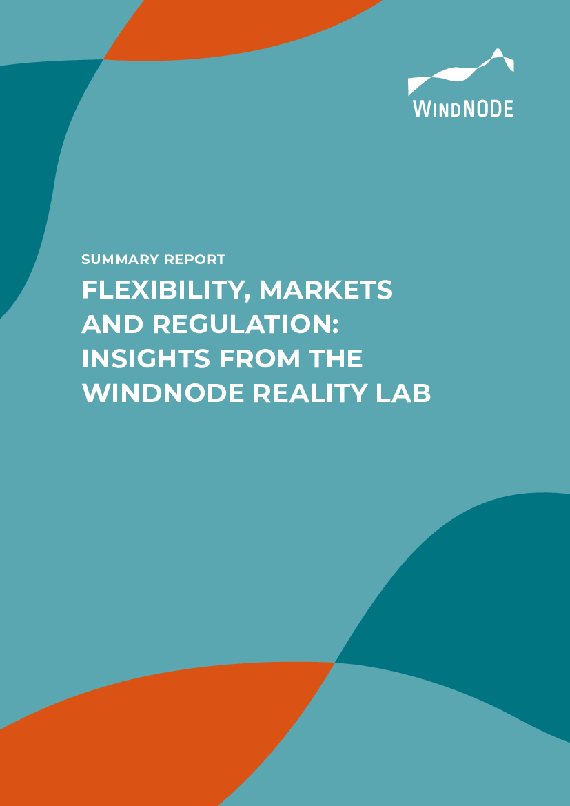 WindNODE Summary Report: Flexibility, Markets and Regulation - Insights from the WindNODE Reality Lab